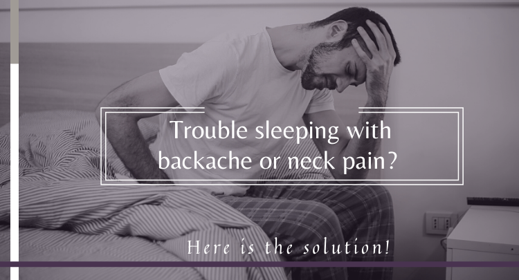 Trouble sleeping with backache or neck pain? Here is the solution